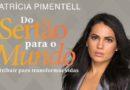 """Lançamento do Livro """"Do Sertão para o Mundo"""" de Patricia Pimentell"""